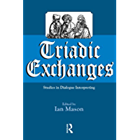 Triadic Exchanges: Studies in Dialogue Interpreting
