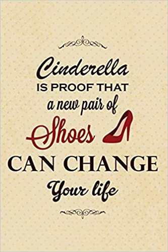 Cinderella Is Proof That A New Pair Of Shoes Can Change Your