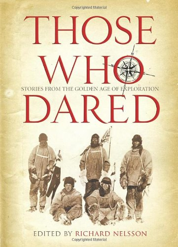 Read Online Those Who Dared: Stories from the Golden Age of Exploration pdf