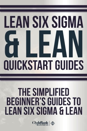 Read Online Lean Six Sigma: and Lean QuickStart Guides - Lean Six Sigma QuickStart Guide and Lean QuickStart Guide PDF