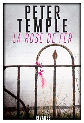 La Rose de fer - Peter Temple 2016