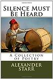 Silence Must Be Heard, Alexander Starr, 146368956X