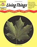 Living Things, Grades 4-6+, Evan-Moor, 155799837X