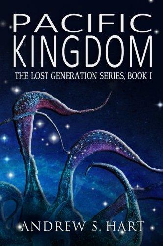 Pacific Kingdom (The Lost Generation Series) (Volume 1)
