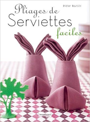 Amazonfr Pliages De Serviettes Faciles Didier Boursin Livres
