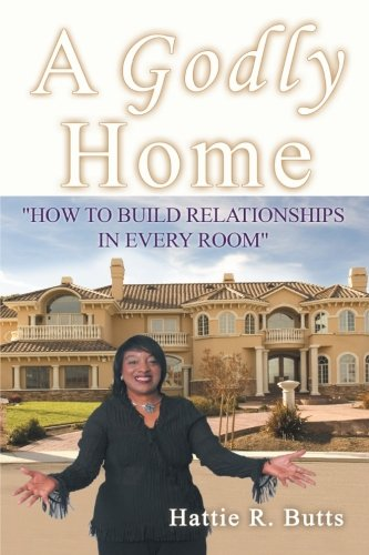 """Download A Godly Home: """"How to Build Relationships in Every Room"""" pdf"""