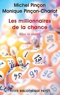Les millionnaires de la chance : rêve et réalité, Pinçon, Michel