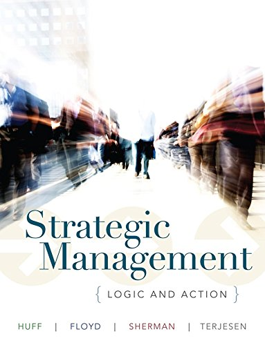 Strategic Management: Logic and Action