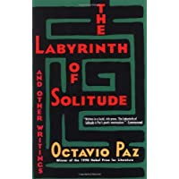 Labyrinth of Solitude ; the Other Mexico ; Return to the Lab