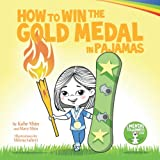 How to Win the Gold Medal in Pajamas: Mental