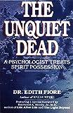 The Unquiet Dead: A Psychologist Treats Spirit