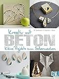 Kreativ mit Beton: Kleine Projekte zum Selbermachen (German Edition)