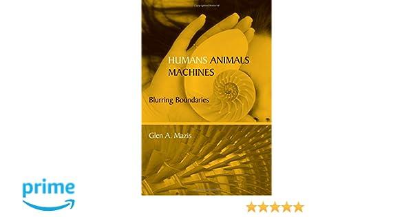 Humans, Animals, Machines: Blurring Boundaries