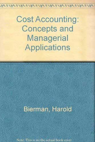 Cost Accounting: Concepts and Managerial Applications