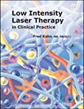 Low Intensity Laser Therapy - in Clinical Practice, Kahn, Fred, 1st, 142760732X