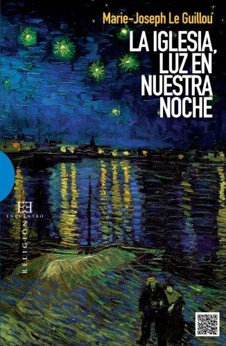 Iglesia, Luz En Nuestra Noche, La (Spanish Edition) [Marie Joseph Le Guillou] (Tapa Blanda)