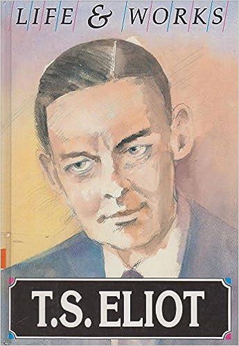 T.S.Eliot (Life & Works S.): Sue Asbee: 9781852108403: Amazon.com: Books