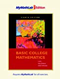 Basic College Mathematics, The MyMathLab Edition (8th Edition)