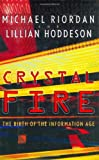 Crystal Fire: The Birth of the Information Age (Sloan Technology)