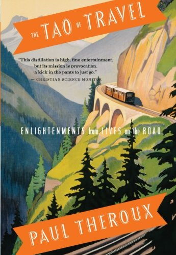 Image of The Tao of Travel: Enlightenments from Lives on the Road