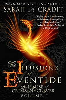 The Illusions of Eventide: The House of Crimson and Clover by [Cradit, Sarah M.]