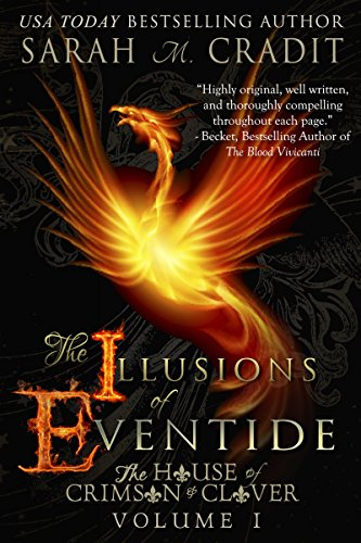 The Illusions of Eventide: The House of Crimson and Clover Volume 1 by [Cradit, Sarah M.]