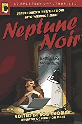 Neptune Noir: Unauthorized Investigations into Veronica Mars (Smart Pop series) by unknown (2007)