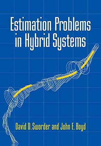 [Estimation Problems in Hybrid Systems] (By: David D. Sworder) [published: March, 2006] PDF ePub book