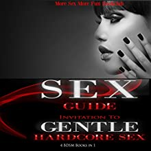 Sex Guide: Invitation to Gentle Hardcore Sex Audiobook by  More Sex More Fun Book Club Narrated by Angel Korin