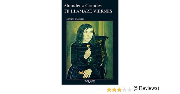 Te llamaré Viernes eBook: Grandes, Almudena: Amazon.es: Tienda Kindle