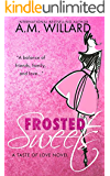 Frosted Sweets: a Romantic Comedy (A Taste of Love Series Book 1)