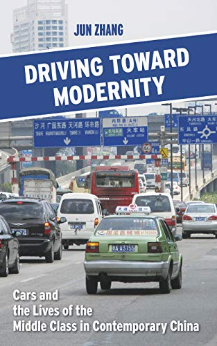 Driving toward Modernity: Cars and the Lives of the Middle ...