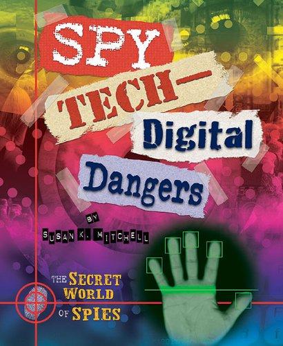 Spy Tech: Digital Dangers (The Secret World of Spies)