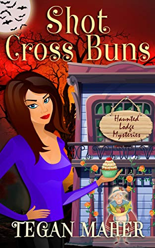 (Shot Cross Buns: A Haunted Lodge Cozy Mystery (Haunted Lodge Cozy Mysteries Book 2))