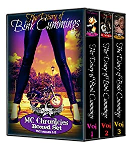 MC Chronicles: The Diary of Bink Cummings Volumes 1-3 Boxed Set (Motorcycle Club Romance Novels) by [Cummings, Bink]