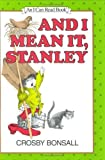 img - for Weekly Reader Books presents And I mean it, Stanley, (An Early I can read book) book / textbook / text book
