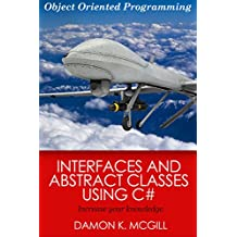Interfaces and Abstract Classes Using C#: Object Oriented Programming