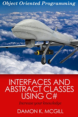 Interfaces and Abstract Classes Using C#: Object Oriented Programming Pdf