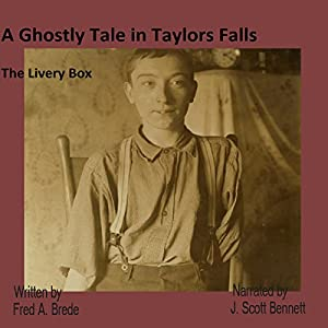 A Ghostly Tale in Taylors Falls: The Livery Box Audiobook