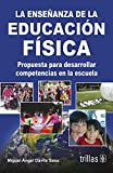 img - for La ensenanza de la educacion fisica / The teaching of physical education (Spanish Edition) by Sosa Miguel Angel Davila (2011-08-10) Paperback book / textbook / text book