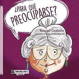 ¿Para qué preocuparse? (Spanish Edition) by [Raquel Castaño]