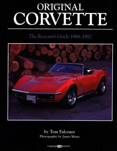 Original Corvette 1968-1982: The Restorer's Guide 1968-1982 (Original Series)