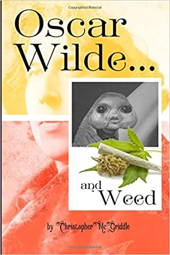 OSCAR WILDE AND WEED (quotes and photos for fans of weed and oscar wilde)