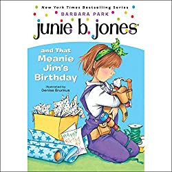 Junie B. Jones and that Meanie Jim's Birthday, Book 6