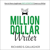 #9: The Million Dollar Writer: How to Have a Legitimate - and Lucrative - Career as a Writer