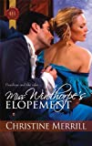 Miss Winthorpe's Elopement, Christine Merrill, 0373295847