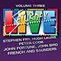Saturday Live, Volume 3 Radio/TV Program by Stephen Fry, Peter Cook, John Fortune, John Bird