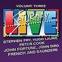 Saturday Live, Volume 3 Radio/TV Program by Stephen Fry, Peter Cook, John Fortune, John Bird