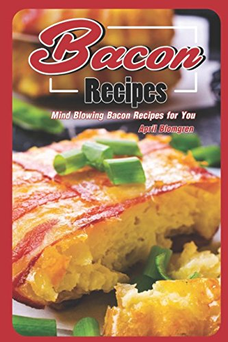 Cooking Canadian Bacon (Bacon Recipes: Mіnd Blоwіng Bасоn Rесіреѕ fоr Yоu)