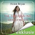 Tal der Träume Hörbuch von Helen Bryan Gesprochen von: Sylvia Heid